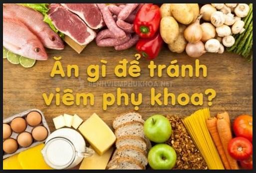 Viêm phụ khoa nên ăn gì?