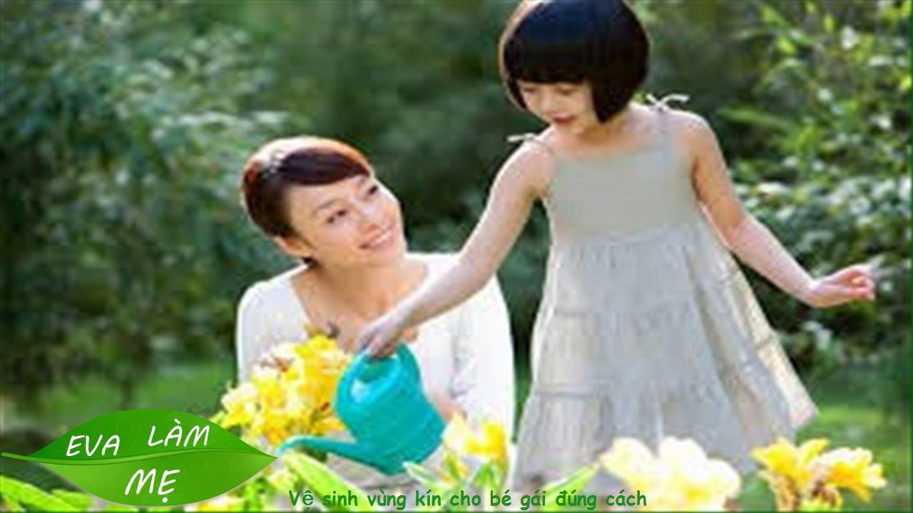 cách vệ sinh vùng kín cho bé gái 5 tuổi