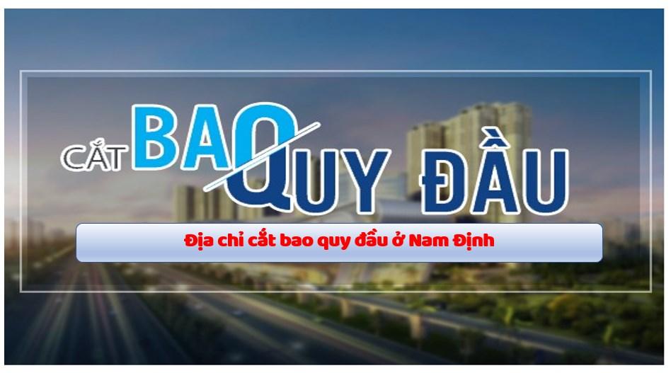 Địa chỉ cắt bao quy đầu ở Nam Định