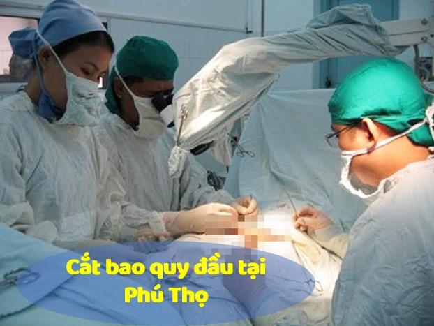 Mách bạn địa chỉ cắt bao quy đầu tại Phú Thọ